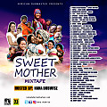 SWEET MOTHER MIXTAPE Hosted By NANA DUBWISE