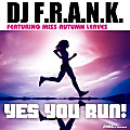 DJ F.R.A.N.K. Ft Miss Autumn Leaves - Yes You Run!