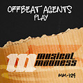 Offbeat Agents - Play (Original Mix)