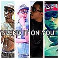 Spend It On You Ft Dre Beats, Kush Flo, Jerry Wess, Chiefo Da Leo(Dirty)
