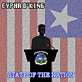 Cypha D'King- STATE OF THE NATION