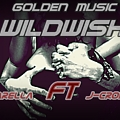 WILD WISH - Varella Ft J-Cronox (Golden Music)