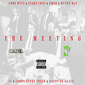 The Meeting ft. I Earn Chef, B Mob, Muney Mac, LC, Coopa Funky Fresh & Danny De La Vie