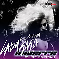 Lady Gaga - Born This Way (Luis Erre Will Be The Queen Mix)