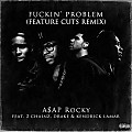 Fuckin Problem Ft. Drake, Kendrick Lamar & 2 Chainz (Feature Cuts Remix)