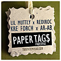 Lil Muttly, Rediroc, Kre Forch, AR-AB - Paper Tags Freestyle