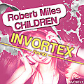 Robert Miles - Children (Invortex Remix)