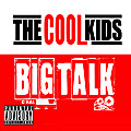 The-Cool-Kids-Big-Talk1