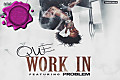 Que Ft. Problem - Work In C&S