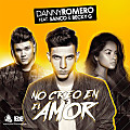 Danny Romero Ft. Sanco & Becky G – No Creo en el Amor (www.pow3rsound.com)
