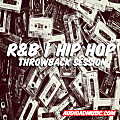 #20 R&B Hip Hop Throwback Session Vol 1