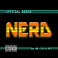 Official Reese - Nerd [Dirty] ft. Mr. Cain & Infy