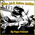 Father Jah x Andrew Jackson - Big Poppa Freestyle