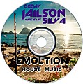 EMOLTION HOUSE BY DJ JAILSON SILVA MUSIC IS LIFE 13
