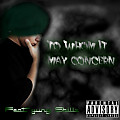 To Whom It May Concern - (Feat. Yung Skillz)
