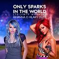 Rihanna & Hilary Duff - Only Sparks In The World (TeijiWTF Mashup)