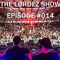 The LORDEZ Show Episode #014