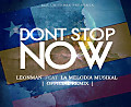 LeónMan Ft. La Melodia Musikal - Don't Stop Now [Official Remix]