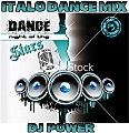 ITALO DANCE MIX  BY DJ POWER