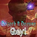 Deizarh ft Dayung•°_°•Gbayi mp3_1