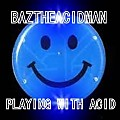 BazTheAcidMan - Playing With Acid(June 2013 )