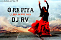 O Re Piya - DJ RV  ( Ultra Wave Mix)