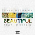 Beautiful (feat Willie D)