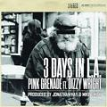 3 Days in LA by Pink Grenade feat Dizzy Wright
