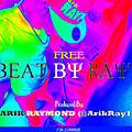 Free Beat by Arik Raymond (Prod.by @ArikRay1)