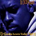 2 - U Gonna Learn Today - The Blend-Messiah DJ 20-20 Part 2