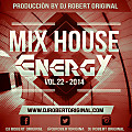 Mix House Energy Vol 22 2014 - Dj Robert Original www.djrobertoriginal