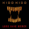 Kidd Kidd-LORD HAVE MERCY FREESTYLE
