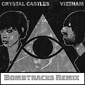 Crystal Castles - Vietnam (Bombtracks Vocal mix)