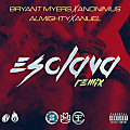 Bryant Myers Ft. Anonimus, Almighty y Anuel - Esclava (Official Remix) (Www.HitUrbano.NeT)