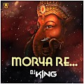 Morya Re Remix (DON) - DJ King