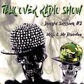 Talk Over #126 - Jungle Session #2 -Part 1 - By MkL & Mr Daewoo_ 08.02.2019