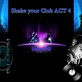 Shake your club ACT 4