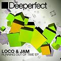 Loco & Jam - Running Out Of Time (Original Mix)