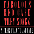 Sicker Then Yo Average (Feat. Red Cafe & Trey Songz)