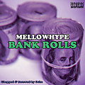 MellowHype - Bankrolls (C&$ By Ocho)