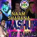 Naam Shabana (Mashup) By Djavis Ft.Mudgee Production