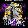 @DjFelix507 - Full Reggaeton Mix 2017 [Felices Los 4]