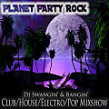 Planet Party Rock Mixshow(Club, House, Electro, Pop Mixshow)