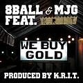 We Buy Gold ft. Big K.R.I.T.