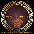 Bobby V Ft. Snootie Wild - Versace Sheets