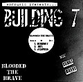 Blooded the Brave - Building 7