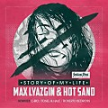 Max Lyazgin & Hot Sand - Story of My Life (Tosel & Hale Remix)