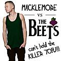 Can't Hold the Killer Tofu (Macklemore x The Beets)