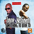 ZAYNE FT-1. KESHAYAH - SOMETHING TO LOOK TO