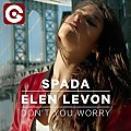 Spada Ft. Elen Levon - Don't You Worry